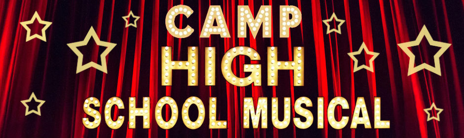 Camp High School Musical NOW AVAILABLE TO BOOK | Aug 2020